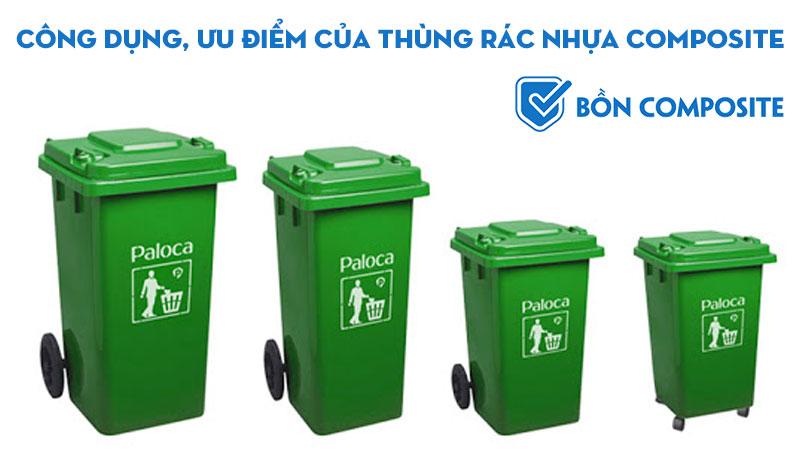 cong-dung-uu-diem-cua-thung-rac-nhua-composite